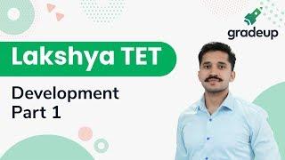 लक्ष्य टीईटी 2019 |  कक्षा 1 | विकास भाग 1 | बाल विकास और शिक्षाशास्त्र