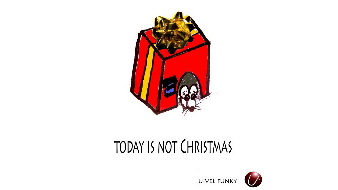 today is not christmas ---- uivel funky - YouTube