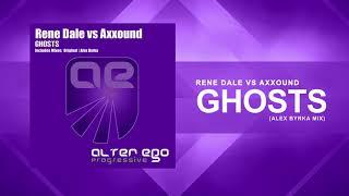 Rene Dale vs Axxound - Ghosts (Alex Byrka Remix) [Trance / Progressive]