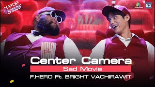 [Center Camera] Sad Movie - F.HERO Ft. BRIGHT VACHIRAWIT | 08.03.2021