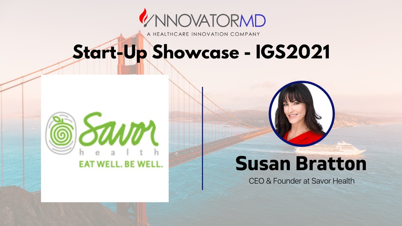 IGS2021: Start-Up Showcase - SavorHealth