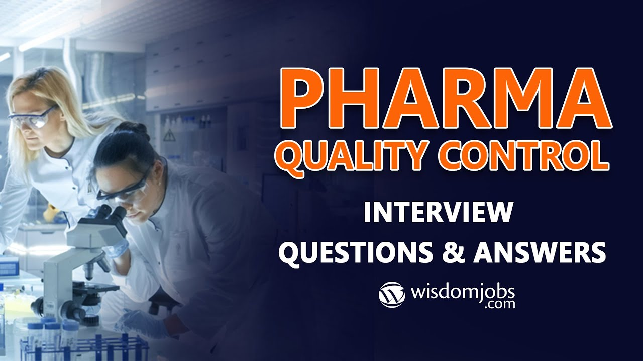 TOP 250+ Pharma Quality Control Interview Questions and