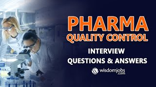 Wisdom Jobs | TOP 20 Pharma Quality Control Interview Questions and Answers 2019