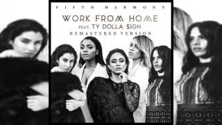 Fifth Harmony - Work From Home (feat. Ty Dolla $ign) [Remastered Version]