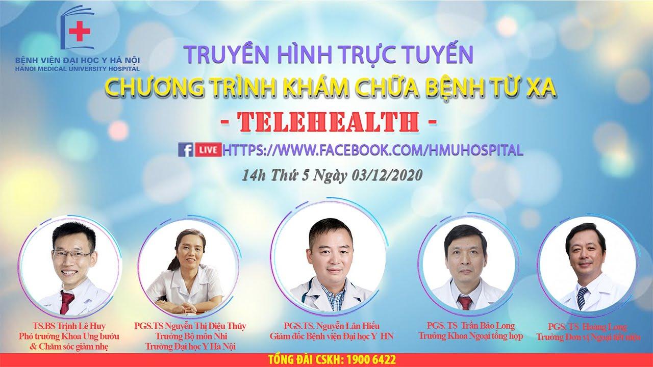 [TRỰC TIẾP] CHƯƠNG TRÌNH TELEHEALTH NGÀY 03/12/2020