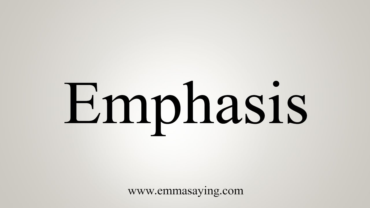 How To Say Emphasis