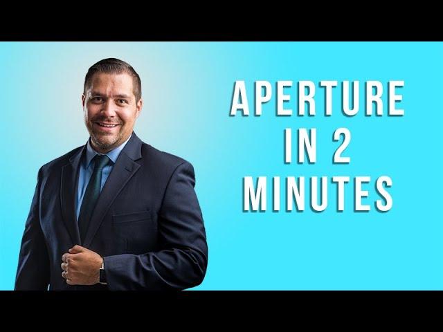 Understanding Aperture in 2 Minutes