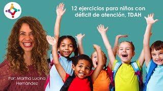 12 ejercicios para niños con déficit de atención, TDAH - Martha Lucina Hernández