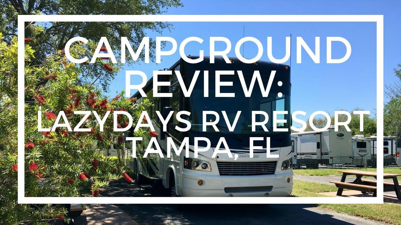 Campground Review LazyDays RV Resort Tampa, FL