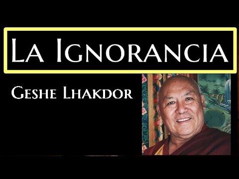 La Ignorancia-Geshe Lhakdor