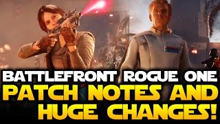 Star Wars Battlefront Rogue One DLC PATCH NOTES and BIG GAMEPLAY CHANGES! Part 1