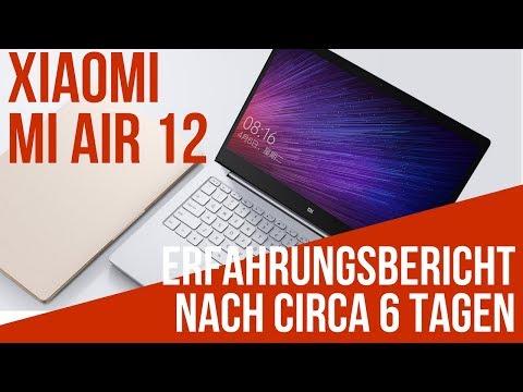 Xiaomi Mi Air 12 - Kaby Lake - Erfahrungsbericht nach circa 6 Tagen - Deutsch/German
