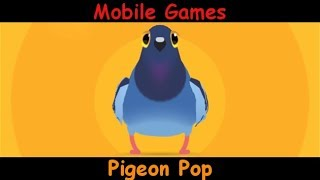 Pigeon Pop - The Ultimate Bird Game - Android & iOS Gameplay Game Review