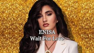 Enisa - Wait For Love (OFFICIAL LYRIC VIDEO)