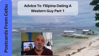 Advice For Filipina Dating Western Guy Part 1