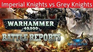 Warhammer 40k Batrep, TBMC, 1850pts Imperial Knights vs Grey Knights, Battle Report