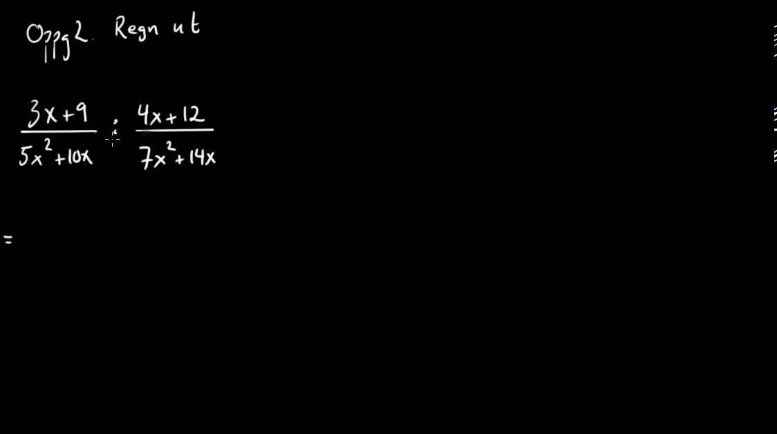 00060: Brøkregning - Multiplikasjon og divisjon av brøker med flerleddete tellere og nevnere