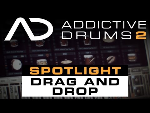 Addictive Drums 2 Spotlight: Drag And Drop (Audio & MIDI)