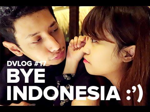 DVLOG #17: BYE INDONESIA :')