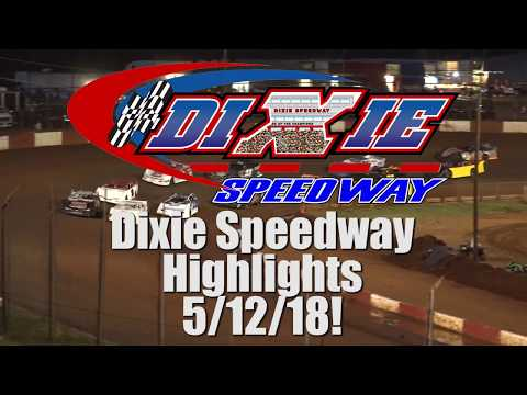 Dixie Speedway 5/12/18 Official Highlights!