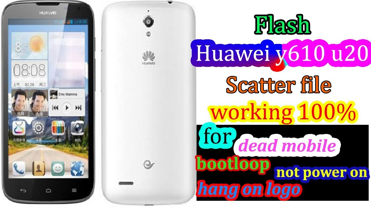 huawei G610 u20 flash scatter file with SP flash tool 100%