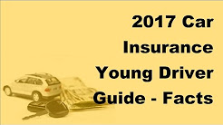 2017 Car Insurance Young Driver Guide  | Facts Every Young Driver Needs To Know About Auto Insurance