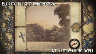 ELDRITCH LIGHT ORCHESTRA - At The Wailing Well