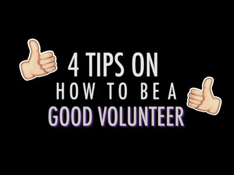 4 TIPS TO BEING A GOOD VOLUNTEER