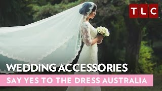 Wedding Accessories | Say Yes To The Dress Australia | Bride Day Fridays