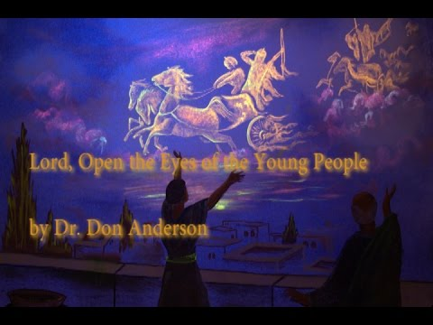 Lord Open the Eyes of the Young People - Dr. Don Anderson