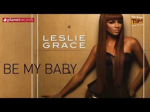 LESLIE GRACE - Be My Baby (Official Web Clip) + Letra / Lyrics