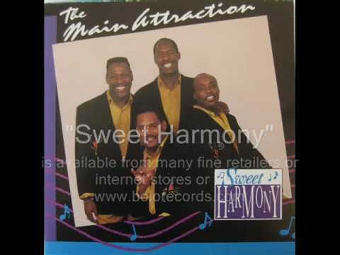 "The Main Attraction - ""Sweet Harmony"""