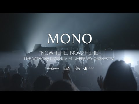 MONO - Nowhere, Now Here (Live with the Platinum Anniversary Orchestra) [Official Video]