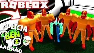 ROBLOX! BEN 10-POLICE AND THIEF WITH DIAMOND AND FOUR ARMS IN THE BEN 10 ARRIVAL OF ALIENS