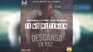 Kevin Martes 13 Ft. Stone Black - Fe No Me Tenian [Audio Oficial]