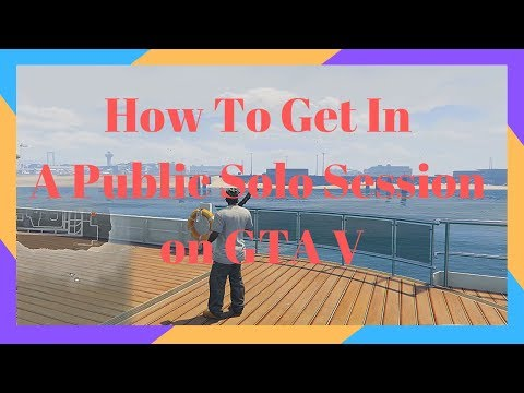 How to get in a Public Solo session on GTA 5 works on XBOX