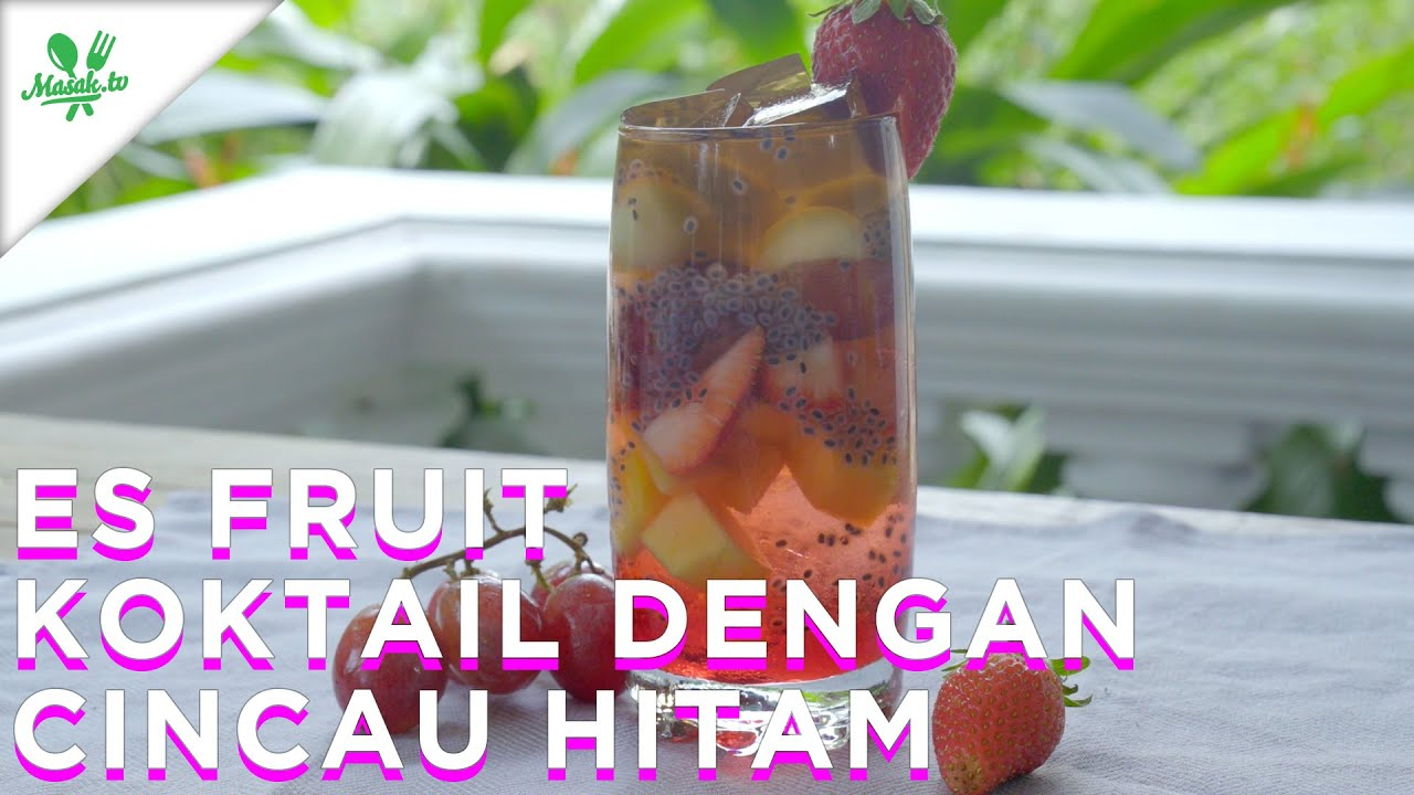 Resep Es Fruit Koktail Dengan Cincau Hitam