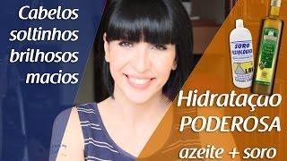 HIDRATAÇÃO PODEROSA COM AZEITE E SORO FISIOLOGICO