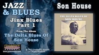 Son House - Jinx Blues Part 1