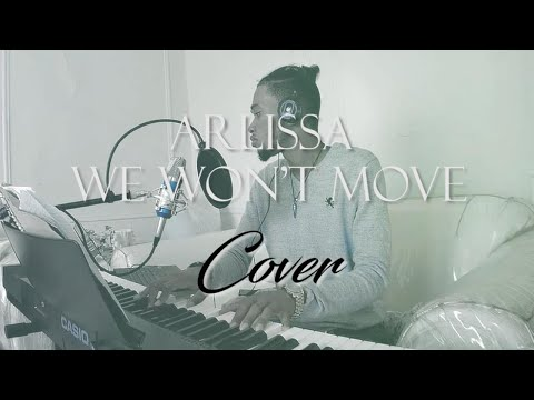 Arlissa - We Won't Move Cover By 'Q'(Kwasi Cox)