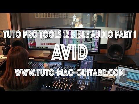 Tuto Pro Tools 12 La Bible de l'Audio Part 1 Avid (Extrait Gratuit)