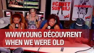 When We Were Young découvrent les When We Were Old  - C'Cauet sur NRJ