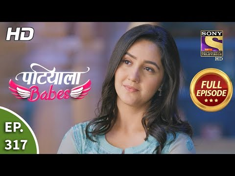 Patiala Babes - Ep 317 - Full Episode - 12th February, 2020