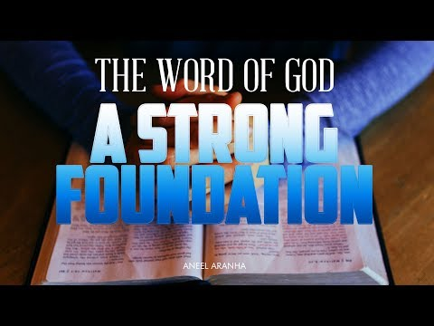 THE WORD OF GOD PART 1 - A STRONG FOUNDATION