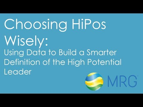 Choosing HiPos Wisely: Using Data to Build a Smarter Definition of the High Potential Leader