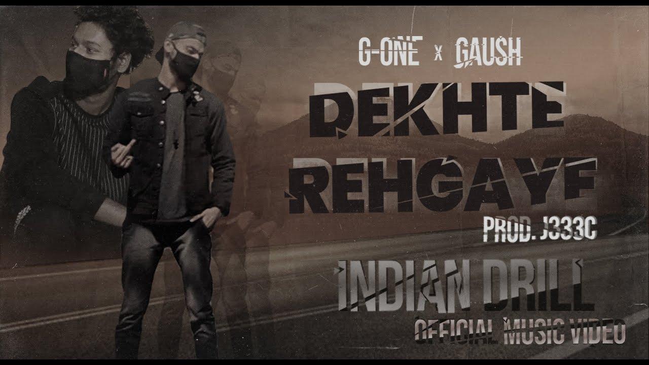 Download Dekhte Rehgaye -  @G-One Policewalarapper  X   @GAUSH   Prod.By J333C   Indian Drill   2021