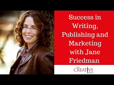 Success In Writing, Publishing And Marketing With Jane Friedman
