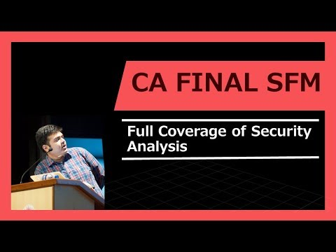 CA Final - SFM | Full Coverage of Security Analysis | Security Analysis