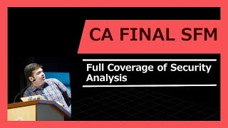 CA- Final - SFM | Full Coverage of Security Analysis | Security Analysis