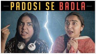 Padosi Se Badla | MostlySane